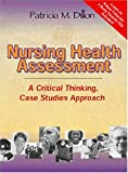 Nursing Health Assessment : A Critical Thinking, Case Studies Approach (with 2 Auscultation Audio Cds), Dillon, Patricia M., 0803608829