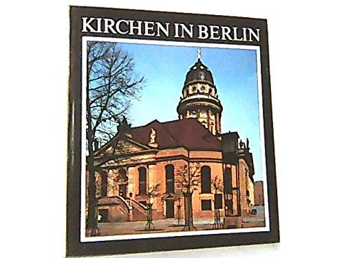 Kirchen in Berlin. Von St. Nikolai bis zum Gemeindezentrum