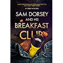 Sam Dorsey And His Breakfast Club (Sam Dorsey And Gay Popcorn Book 4)