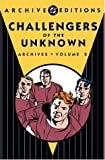 Challengers of the Unknown: Archives - Volume 2 (Archive Editions (Graphic Novels))