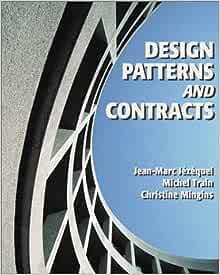 Design Patterns And Contracts Jezequel Jean Marc Train Michel Mingins Christine 9780201309591 Amazon Com Books