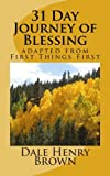31 Day Journey of Blessing: adapted from First Things First (Volume 1)