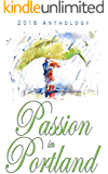 Passion in Portland 2016 Anthology