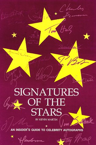 Signatures of the Stars: A Guide for Autograph Collectors Dealers and Enthusiasts