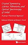 Crystal Symmetry, Lattice Vibrations and Optical Spectroscopy of Solids: A Group Theoretical Approach
