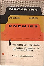 McCarthy and his enemies: The record and its meaning