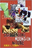 Challenging Mountain Nature, Robert A. Stebbins and Rick Mrazek, 1550592912