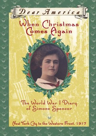 Download When Christmas Comes Again: The World War I Diary of Simone Spencer, New York City to the Western Front 1917 (Dear America Series) ebook