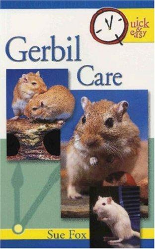 Gerbil Care (Quick & Easy)