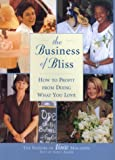 The Business of Bliss, , 0688160840