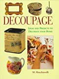 img - for Decoupage: Ideas and Projects to Decorate Your Home book / textbook / text book