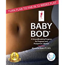 Baby Bod: Turn Flab to Fab in 12 Weeks Flat!