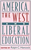 img - for America, the West, and Liberal Education (Routledge Explorations in Economic) book / textbook / text book