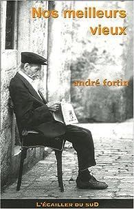 Nos meilleurs vieux par André Fortin