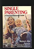 Single Parenting, Stephen L. Atlas, 0138106142