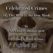 The Man in the Iron Mask: Celebrated Crimes, Book 11 | Alexandre Dumas père