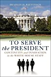 Nobody knows more about the duties, the difficulties, and the strategies of staffing and working in the White House than Brad Patterson. In  To Serve the President, Patterson combines insider access, decades of Washington experience, and an i...