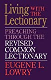 Living with the Lectionary, Eugene L. Lowry, 0687179211