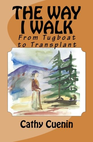 The Way I Walk: From Tugboat to Transplant