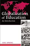 Globalization of Education, Joel Spring, 0415989477
