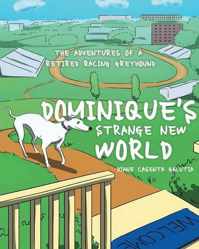 dominiques-strange-new-world-the-adventures-of-a-retired-racing-greyhound
