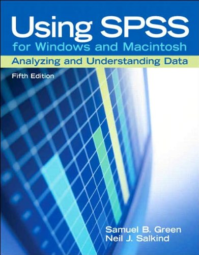 Using SPSS for Windows and Macintosh (text only) 5th (Fifth) edition by S. B. Green,N. J. Salkind