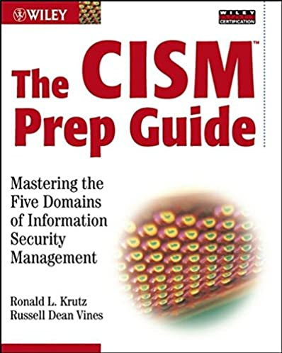 the cism prep guide mastering the five domains of information rh amazon com best cism prep guide the cism prep guide mastering the five domains of information security management