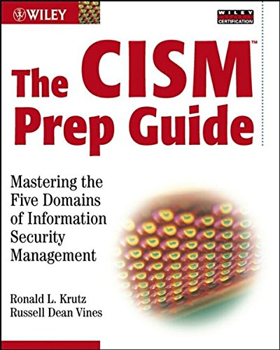 The CISM Prep Guide: Mastering the Five Domains of Information Security Management (Best Cism Study Guide)