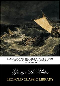 Book Genealogy of the Uhler Family from the year 1735 to the younger generation