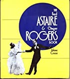 img - for The Fred Astaire & Ginger Rogers book by Arlene Croce (1972-05-03) book / textbook / text book