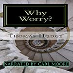 Why Worry?: A History of Anxiety Treatments | Thomas Hodge