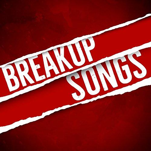 Breakup Songs [Explicit]