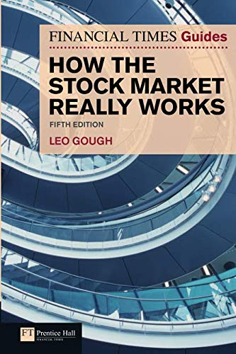 Financial Times Guide to How the Stock Market Really Works (5th Edition) (Financial Times Guides)