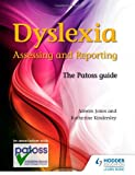 Dyslexia - Assessing and Reporting, Anwen Jones and Katherine Kindersley, 1444190342
