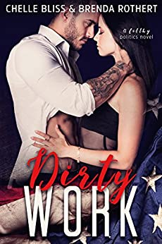 Dirty Work (Filthy Series Book 1) by [Bliss, Chelle, Rothert, Brenda]