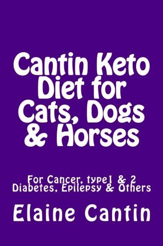 Cantin Keto Diet for Cats, Dogs & Horses by Elaine Cantin (2015-05-01)