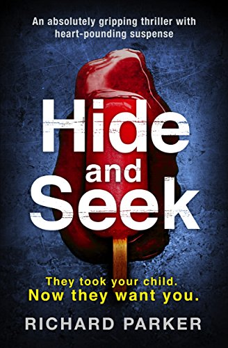 Hide and Seek: An absolutely gripping thriller with heart-pounding suspense cover