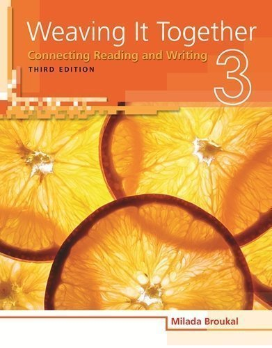 Weaving It Together 3: Connecting Reading and Writing 3rd (third) Edition by Broukal, Milada published by Heinle ELT (2009)
