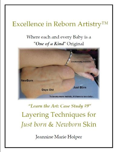 (Reborn Doll Layering Techniques for Just born & Newborn Skin (Excellence in Reborn Artistry))