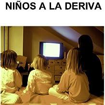 Niños a la deriva (Spanish Edition)