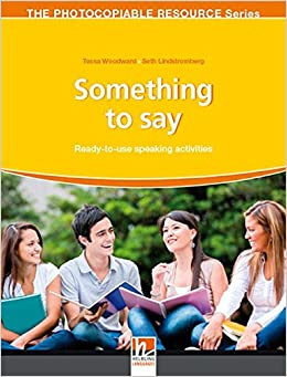 Book Something to Say - Ready-to-Use Speaking Activities - The Resourceful Teacher Series