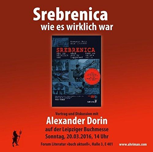 Srebrenica – Wie es wirklich war: Lesung auf der Buchmesse Leipzig 2016 (Ahriman CDs)