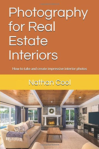 Photography for Real Estate Interiors: How to take and create impressive interior photos