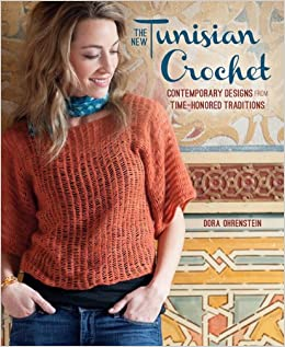 The New Tunisian Crochet  Contemporary Designs from Time-Honored  Traditions  Dora Ohrenstein  9781596685536  Amazon.com  Books 533908b71