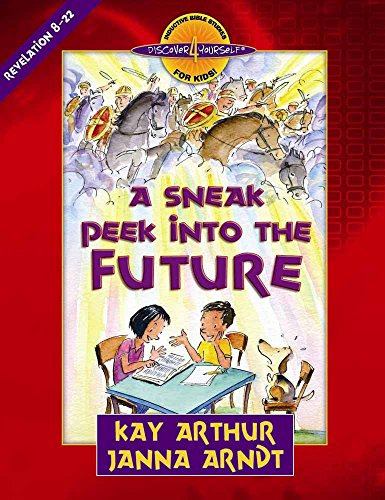 A Sneak Peek into the Future: Revelation 8-22 (Discover 4 Yourself® Inductive Bible Studies for Kids)