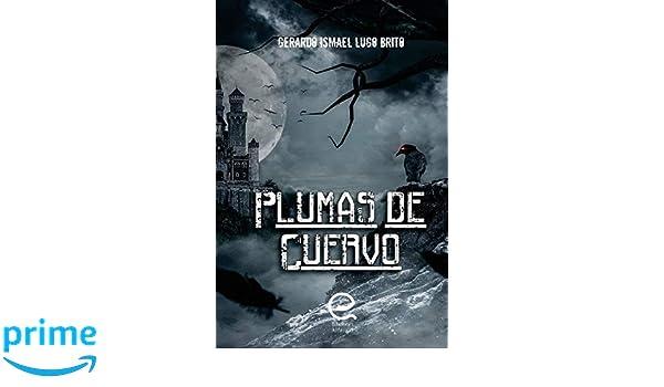 Plumas de Cuervo (Spanish Edition): Gerardo Lugo Brito: 9788494824883: Amazon.com: Books