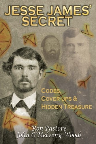 Jesse James' Secret: Codes, Coverups & Hidden Treasure