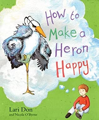 book cover of How To Make A Heron Happy