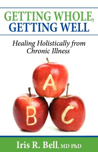 Getting Whole, Getting Well: Healing Holistically From Chronic Illness