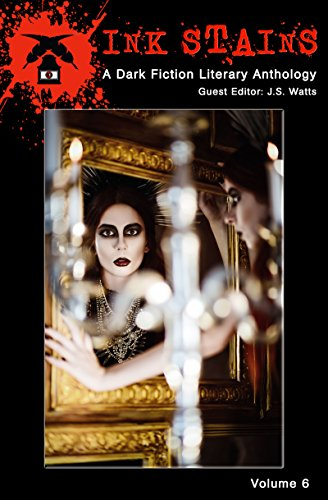 Ink Stains, Volume 6: A Dark Fiction Literary Anthology